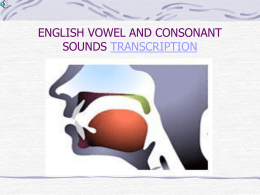 ENGLISH VOWEL AND CONSONANT TRANSCRIPTION