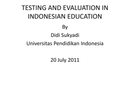 TESTING AND EVALUATION IN INDONESIAN EDUCATION