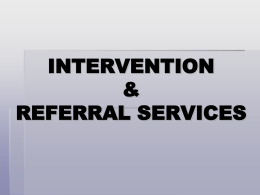 INTERVENTION & REFERRAL SERVICES