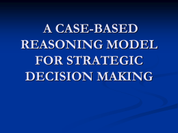 A CASE-BASED REASONING MODEL FOR STRATEGIC …