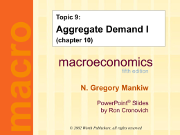 Mankiw 5/e Chapter 10: Aggregate Demand I
