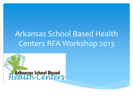Arkansas School Based Health Centers RFA Workshop 2013