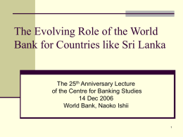 Evolving role of the World Bank for countries like Sri Lanka