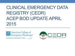 Clinical emergency data registry (CEDR) ACEP BOD Update
