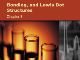 Bonding, and Lewis Dot Structures