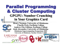 SC09 Parallel Programming & Cluster Computing: GPGPU