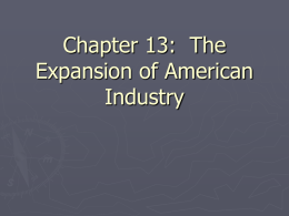 Chapter 13: The Expansion of American Industry