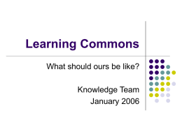 Learning Commons: Why and What?
