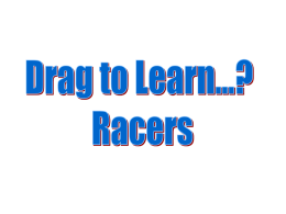 WHICH IS THE FASTEST? - Drag To Learn | Home