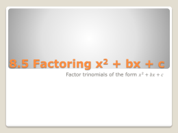 LX. Factoring Trinomials in the Form of x2 + bx + c