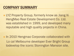 Company Summary LYZ Property Group, formerly know as Jiang