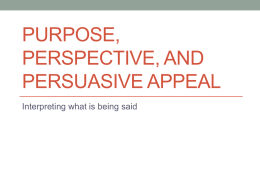 Purpose, Perspective, and Persuasive Appeal