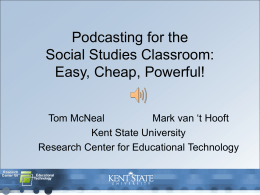 Podcasting for the Social Studies Classroom: Easy, Cheap