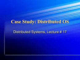 Case Study: Distributed OS
