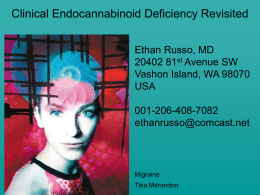 Clinical Endocannabinoid Deficiency Revisited Ethan Russo, MD