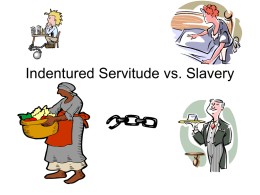 Indentured Servitude vs. Slavery