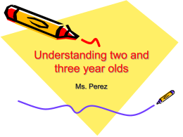 Understanding two and three year olds - Ms. Perez