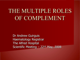 THE ROLE OF COMPLEMENT