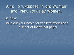 "Aim: To juxtapose ""Night Women"" and ""New York Day Women."""