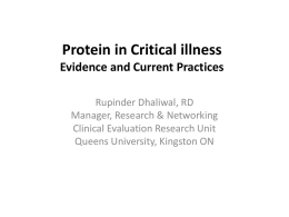 Protein in Critical illness Evidence and Current Practices