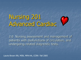Nursing 201 Advanced Cardiac 2.0 Nursing assessment and