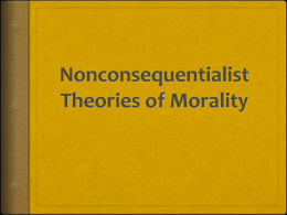 Nonconsequentialist Theories of Morality