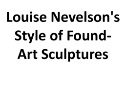Louise Nevelson: Sculptor Architect of Shadows