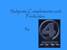 Subjects, Complements, and Predicates