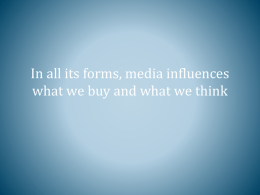 In all its forms, media influences what we buy and what we