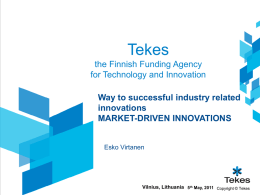 Tekes Finnish Funding Agency for Technology and Innovation
