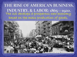 THE RISE OF AMERICAN BUSINESS, INDUSTRY, AND LABOR: …