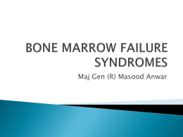 BONE MARROW FAILURE SYNDROMES