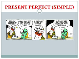 PRESENT PERFECT vs. SIMPLE PAST USE