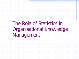The Role of Statistics in Organisational Knowledge