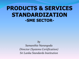 PRODUCT & SERVICES STANDARDIZATION -SME SECTOR-