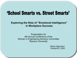 School Smarts vs. Street Smarts Exploring the Role of