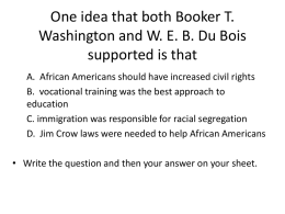 One idea that both Booker T. Washington and W. E. B. Du
