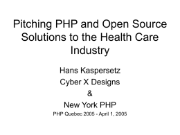 Pitching PHP and Open Source Solutions to the Health Care