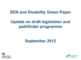 SEN and Disability Green Paper Update on draft legislation