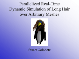 Parallelized Dynamic Simulation of Long Hair