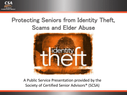 Protecting Seniors from Scams Identity Theft, and Abuse