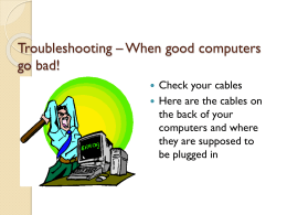 Troubleshooting – When good computers go bad!