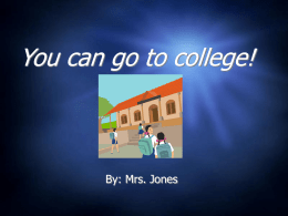 PowerPoint Presentation - You can go to college!