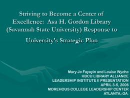 CENTER OF EXCELLENCE: ASA H. GORDON LIBRARY