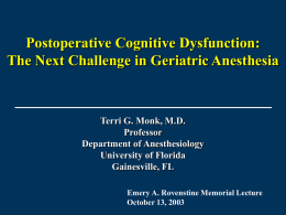 Postoperative Cognitive Dysfunction: The Next Challenge in