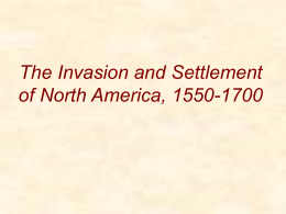 The Invasion and Settlement of North America, 1550-1700
