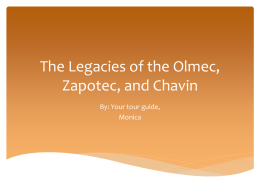The Legacies of the Olmec, Zapotec, and Chavin.