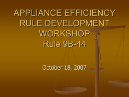 APPLIANCE EFFICIENCY RULE DEVELOPMENT WORKSHOP …
