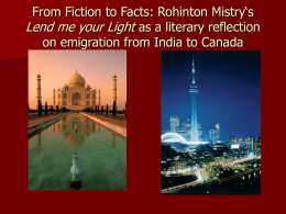 From Fiction to Facts: Rohinton Mistry's Lend me your