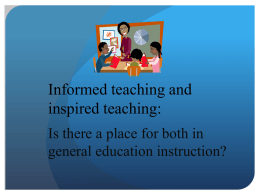 Informed teaching and inspired teaching: